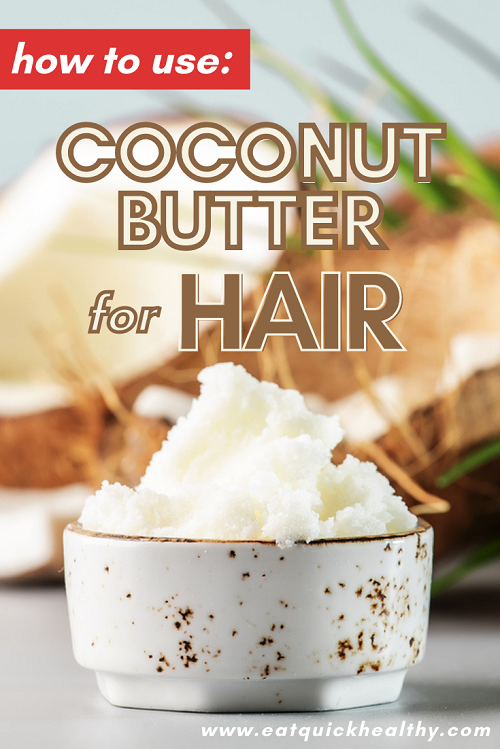 Exactly How To Use Coconut Butter For Hair And Why